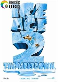 Kỷ Băng Hà 2: Băng Tan - Ice Age 2: The Meltdown